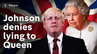 Brexit: Boris Johnson denies lying to the Queen