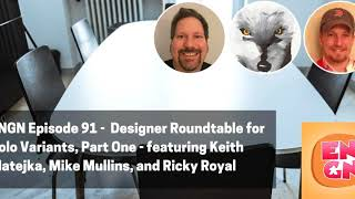ENGN 91 - Designer Roundtable for Solo Variants, Part One - featuring Keith Matejka, Mike...