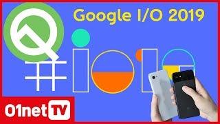 Le résumé de toutes les annonces de la Google I/O 2019