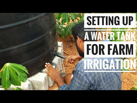 Setting up a water tank for Farm irrigation   Low cost small scale Gravity Irrigation system