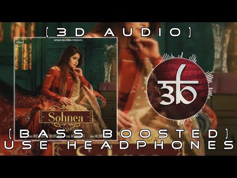 Sohnea | 3D Audio | Bass Boosted | Millind Gaba | Miss Pooja | Virtual 3d Audio | HQ Mp3