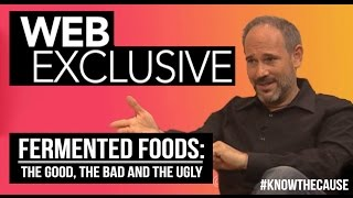 Fermented Foods: The Good, The Bad And The Ugly