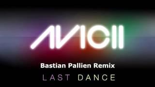 Video Avicii - Last Dance (Bastian Pallien Remix) [2015] download MP3, 3GP, MP4, WEBM, AVI, FLV September 2017