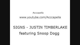 Justin Timberlake - Signs - FEAUTURING SNOOP DOGG (acapella)