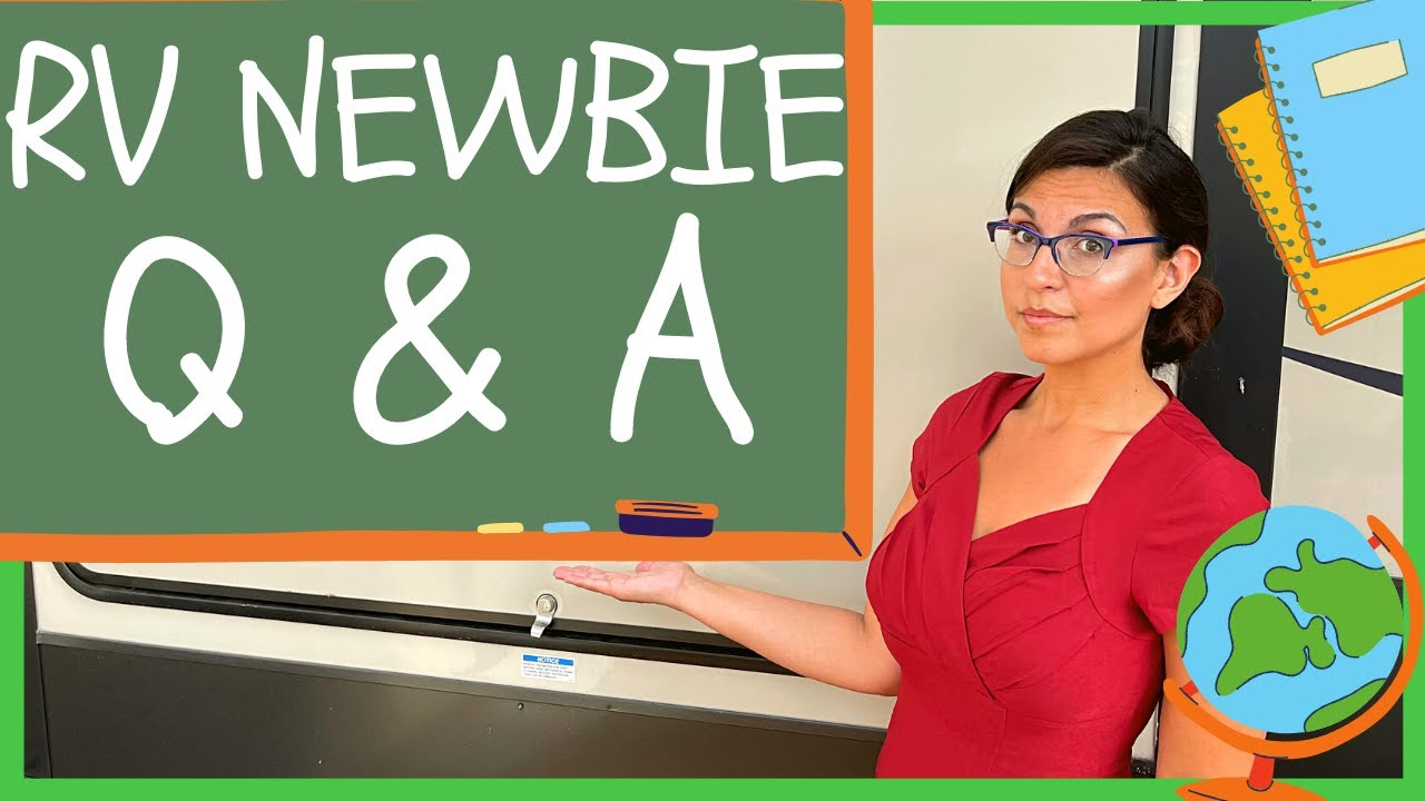 RV Beginner Q&A (RV Newbie Class #6)