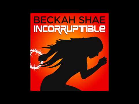 Beckah Shae - Incorruptible