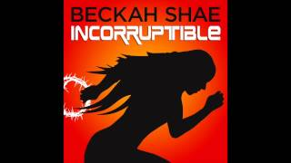 Watch Beckah Shae Incorruptible video