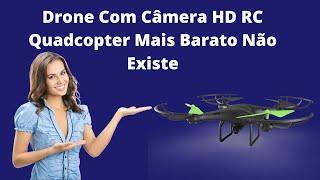 Drone Com Câmera HD RC Quadcopter Mais Barato Não Existe