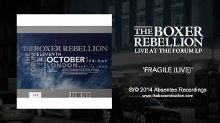 The Boxer Rebellion - Fragile (live At The Forum)