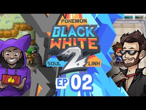 Pokémon Black 2 & White 2 Randomized Soul Link Nuzlocke w/ TheKingNappy #02   LINKIN SOULS