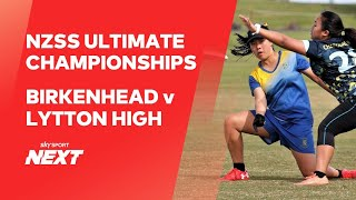 Birkenhead v Lytton High | Girls | NZSS Ultimate Championships