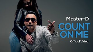 MASTER-D - COUNT ON ME | OFFICIAL MUSIC VIDEO 4K | BANGLA URBAN | NEW