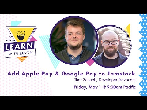 Add A Cart, Apple Pay, & Google Pay To Jamstack Sites (with Thor 雷神) — Learn With Jason