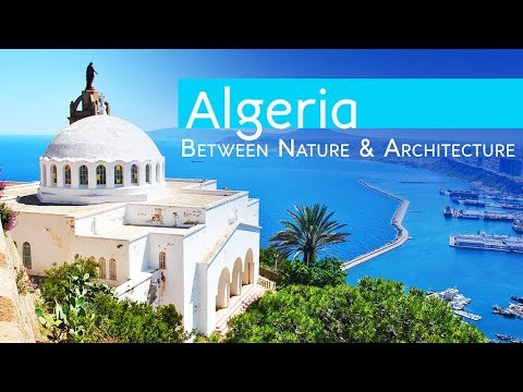 Algeria... The Secret Country ... Between Nature And Architecture