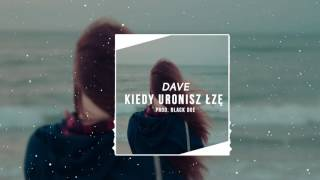 DaVe - Kiedy Uronisz Łzę (Prod.Black Due) 2017 ! DISCO POLO