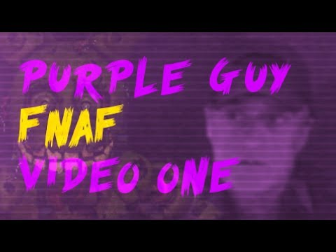 FNAF: PURPLE GUY CAPTURED - VIDEO 1 thumbnail