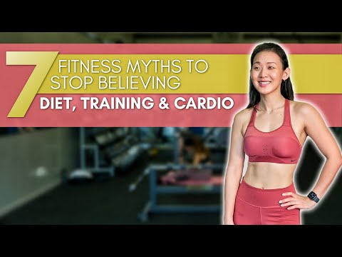 7 Fitness Myths to Stop Believing: Diet, Training & Cardio | Joanna Soh