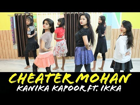 Cheater Mohan Dance Performance For Girls | Choreography By Ruchi | Kanika Kapoor, Ft. IKKA