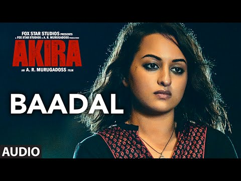 BAADAL Full Song Audio | Akira | Sonakshi...