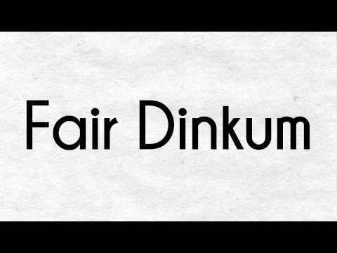 SLANGUAGE™ What does Fair Dinkum mean? (Australia)