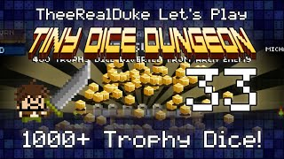 Tiny Dice Dungeon Let's Play Episode 33: 1000+ Trophy Dice! - Theerealduke
