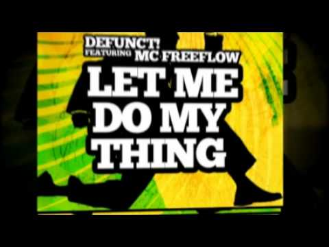 Defunct! Feat. Mc Freeflow - Let Me Do My Thing (Danny Soundz Remix)