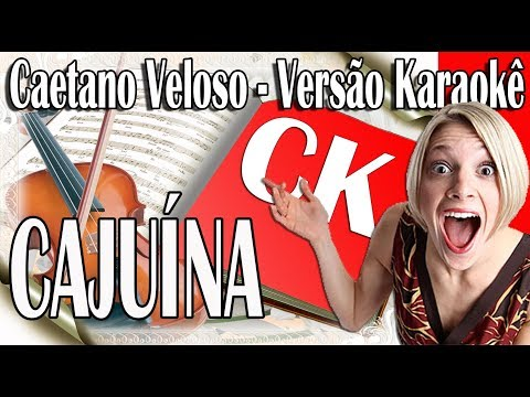 Caetano Veloso - Cajuína - Karaokê