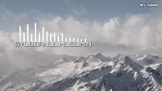 Terbaru || Syubbanul Muslimin - Habibi Ya Thobibi