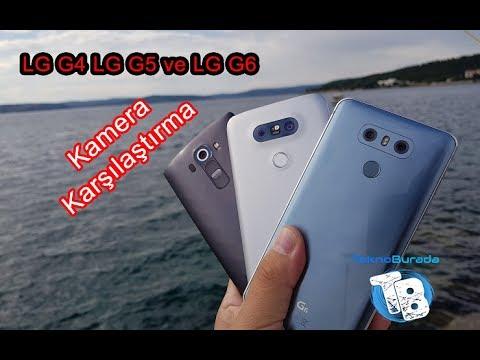 LG G4 LG G5 ve LG G6 Kamera Karşılaştırma