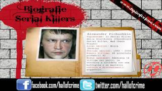 biografie serial killer - ALEXANDER PICHUSHKIN ---WWW.HALLOFCRIME.COM---