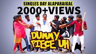 SINGLE'S IN FEB 14 ALAPARAIGAL | DUMMY PIECE Uh | SINGLE'S DAY SPL|