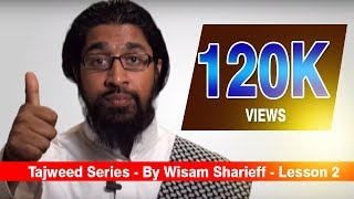 Tajweed Series - By Wisam Sharieff - Lesson 2