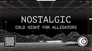 COLD NIGHT FOR ALLIGATORS - Nostalgic (OFFICIAL VIDEO)