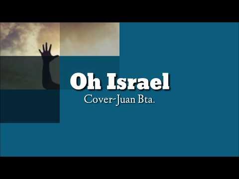 Oh Israel-Jesed (Cover/Juan Bta)