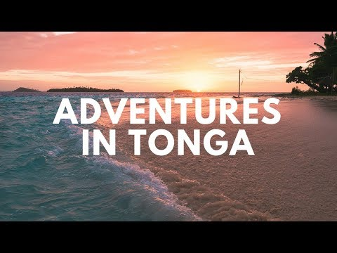 Adventures in Tonga
