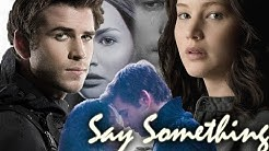 Katniss and Gale - Say Something
