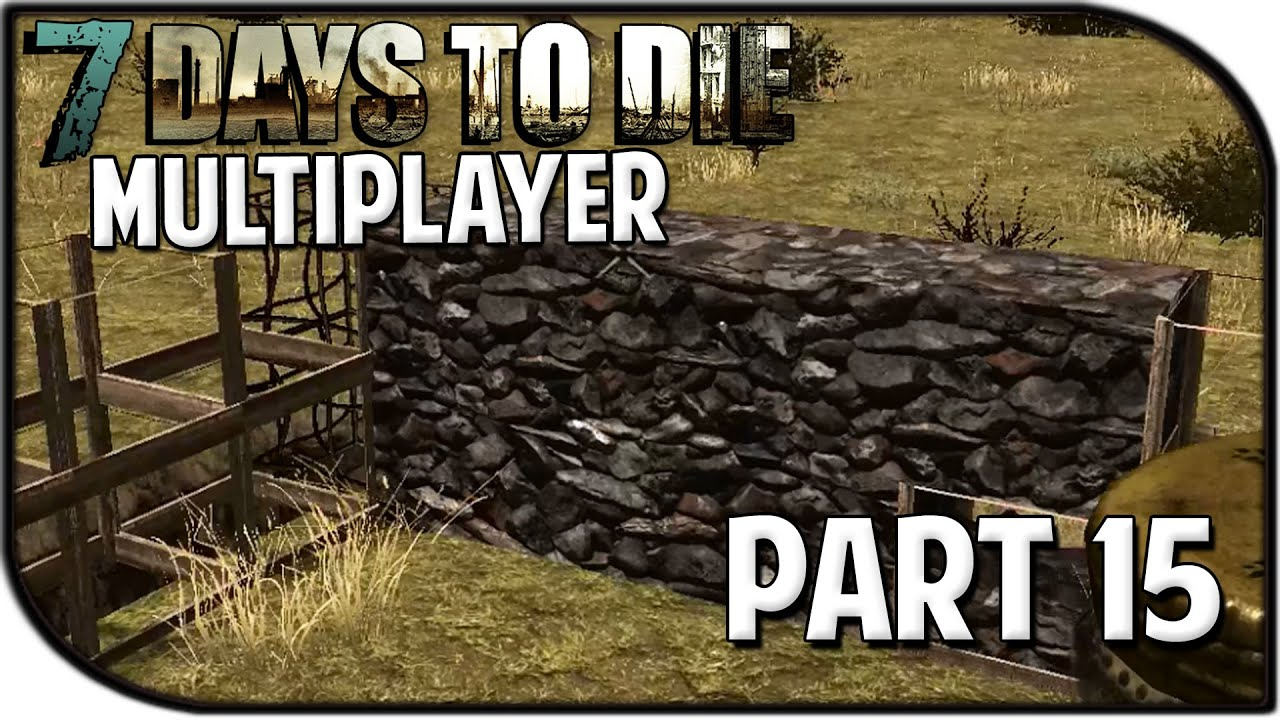 7 Days To Die Alpha 10.4 Gameplay Part 15