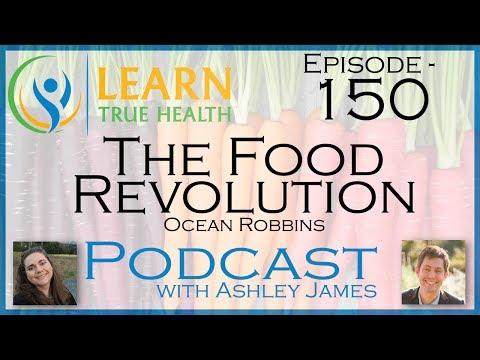 ▶ The Food Revolution - Ocean Robbins & Ashley James - #150 ◀