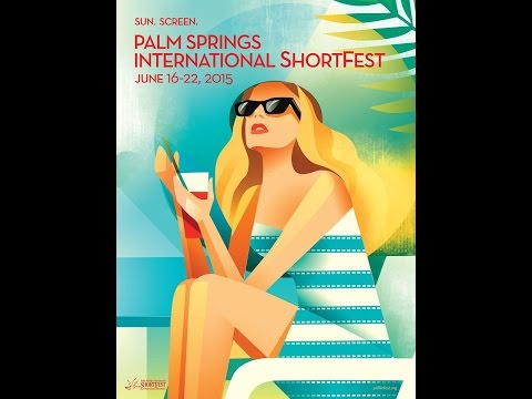 Palm Springs International ShortFest Awards & Highlights: 2015 Edition