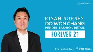 Kisah Sukses Do Won Chang, Pendiri Forever 21