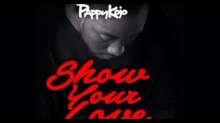Pappy Kojo – Show Your Love ft. Akiti WroWro & NanaYaa  (Audio Slide)