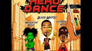 Marvin The Beast Ft Facebook Hero & Black Mattic - Hero Dance - December 2016