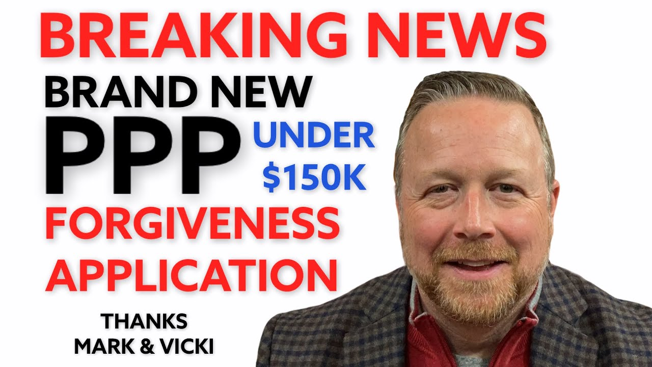 Photo of New PPP Loan Forgiveness Application [Form 3508S] PPP Under $150K for First Draw & Second Draw PPP