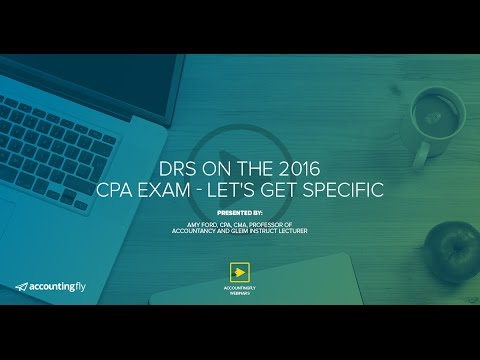 DRS on the 2016 CPA Exam: Let's Get Specific