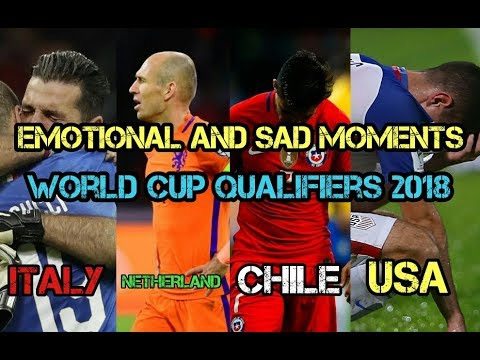 emotional and sad moments of the  world cup qualifiers 2018 (ITALY, NETHERLAND, CHILE & USA)
