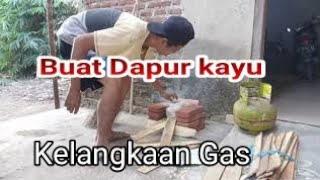 Buat Dapur Kayu Kelangkaan Gas