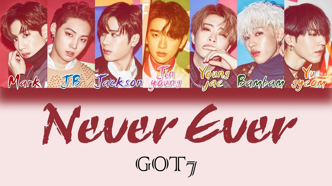 got7 never ever han rom eng color coded lyrics youtube