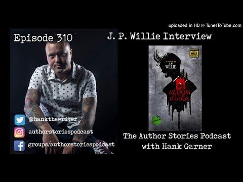 Episode 310 | J. P. Willie Interview