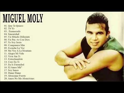 Miguel Moly Exitos Mix - 20 Grandes Éxitos