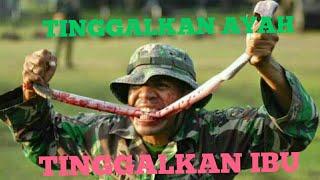 mars TNI - TINGGALKAN AYAH TINGGALKAN IBU